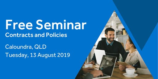 Free Seminar: Contracts and policies – Caloundra 13th August