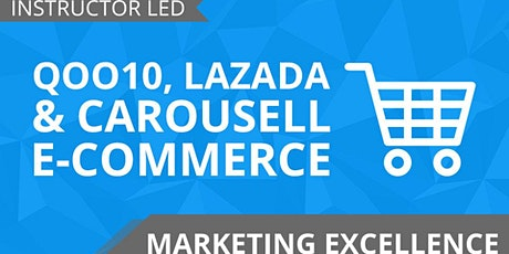 2 Days -  Qoo10, Lazada and Carousell E-Commerce (100% Claimable by SkillsFuture). tickets