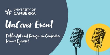 UnCover Event: Public Art and Design in Canberra: Icon or Eyesore?  tickets