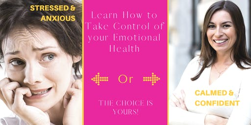 Learn How to Take Control of your Emotional Health
