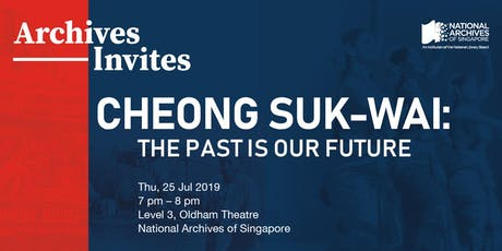 Archives Invites – Cheong Suk-Wai: The Past is Our Future tickets