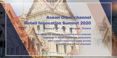 Asean Omni-channel Retail Innovation Summit 2020 tickets