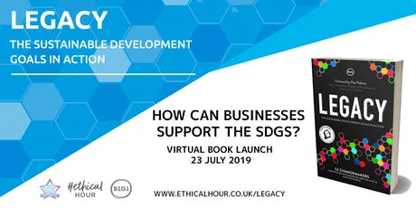 Legacy Virtual Book Launch - how can businesses support the Sustainable Development Goals? tickets