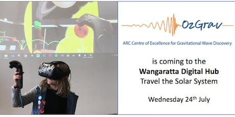 DTAC Wangaratta Space Week Event:  OzGrav VR Space Exhibit.  tickets