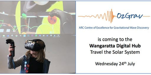 DTAC Wangaratta Space Week Event:  OzGrav VR Space Exhibit.