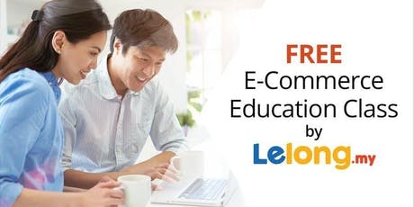 Free eCommerce Class - Everyone Can Sell Online! (Available at Penang now) tickets