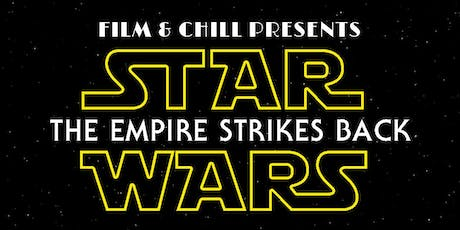 FILM & CHILL PRESENTS STAR WARS: THE EMPIRE STRIKES BACK! tickets