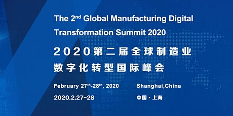 The 2nd Global Manufacturing Digital Transformation Summit 2020 tickets