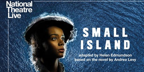 NT Live | Small island (encore) tickets