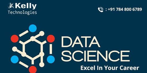 Data Science Training By Kelly Technologies & Interact With Experts Attend Free Demo 27th  july , 10 AM