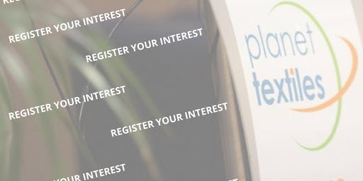 REGISTER YOUR INTEREST - Planet Textiles 2020
