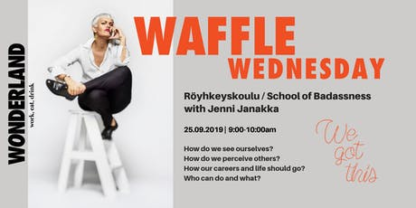 Waffle Wednesday: Röyhkeyskoulu | School of Badassness tickets
