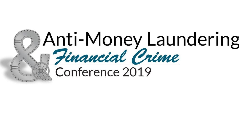 Anti-Money Laundering & Financial Crime 2019 Conference & Exhibition