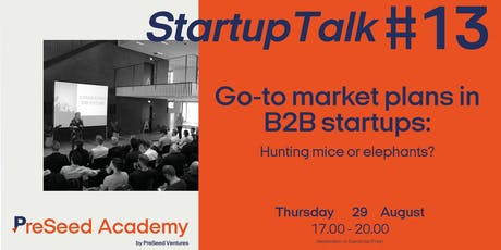 PreSeed Academy #13: Go-to market plans in B2B startups - hunting mice or elephants tickets