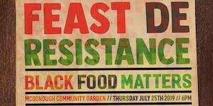 Feast De Resistance: Black Food Matters
