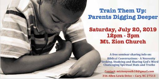 Train Them Up: Parents Digging Deeper