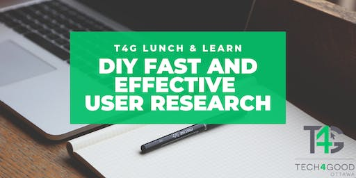 T4G Lunch & Learn: DIY Fast & Effective User Research