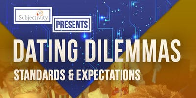 Dating Dilemmas: The Terms & Conditions of our Expectations
