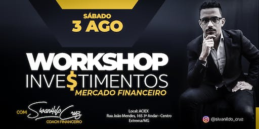 WORKSHOP - INVESTIMENTOS (Mercado Financeiro)