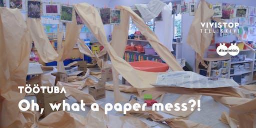 Töötuba: Oh, what a paper mess?!