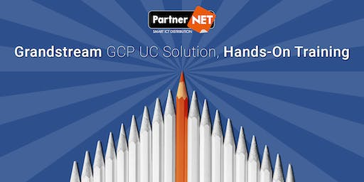 Grandstream UC Solution GCP Hands-On Training 2019