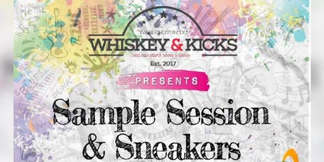 Whiskey & Kicks Presents: Sample Session & Sneakers tickets