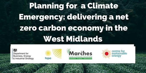 Planning for a Climate Emergency: delivering a net zero carbon economy in the West Midlands