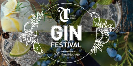 Trinity Leeds Gin Festival - 6th - 8th September tickets
