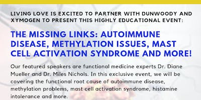 THE MISSING LINKS: Autoimmune Disease, Methylation Issues, Mast Cell Activation Syndrome (MCAS) and More!