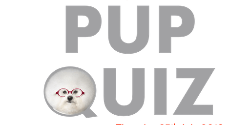Charity Pup Quiz - 25th July 2019
