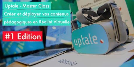 Uptale MasterClass #1 - Créer et déployer vos contenus pédagogiques en VR billets