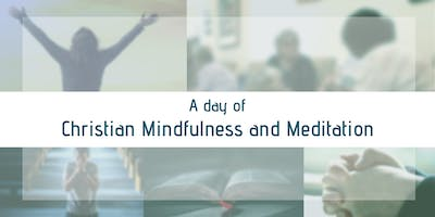 A Day of Christian Mindfulness and Meditation
