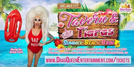 Tavern & Tiaras Drag Show - Summer Beach Bash!