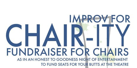 Improv for CHAIR-ity tickets