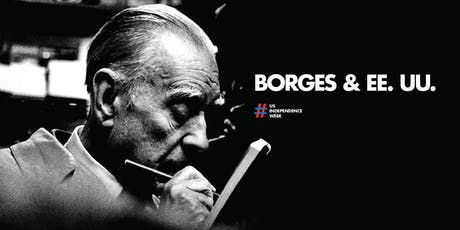 #USINDEPENDENCEWEEK: Borges & Estados Unidos entradas
