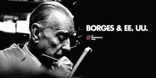 #USINDEPENDENCEWEEK: Borges & Estados Unidos