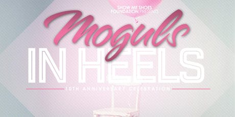 Moguls In Heels: Season 10 - Show Me Shoes Celebrates 10 Years tickets