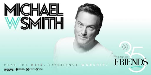 Michael W. Smith: 35 Years of Friends