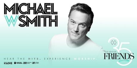 Michael W. Smith:  35 Years of Friends ingressos
