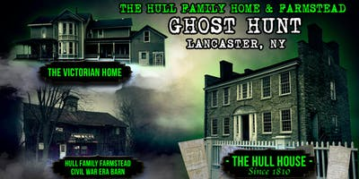 Ghost Hunt at the Hull Family Home & Farmstead | Lancaster, NY