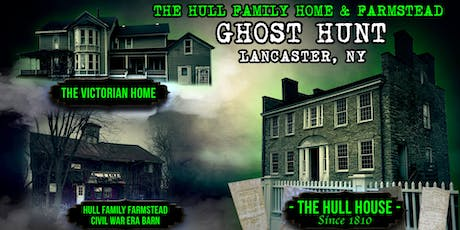 Ghost Hunt at the Hull Family Home & Farmstead | Lancaster, NY tickets