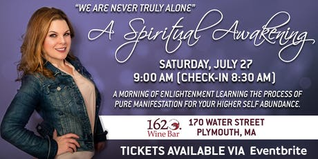"""We Are Never Truly Alone"" A Spiritual Awakening tickets"