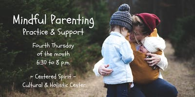 Mindful Parenting: Practice and Support