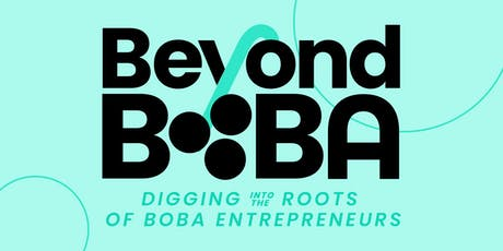Beyond Boba:  Digging Into the Roots of Boba Entrepreneurs tickets