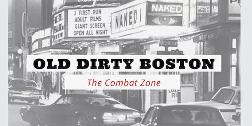 Old Dirty Boston: The Combat Zone Tour