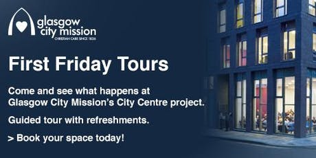 First Friday Tours August - Glasgow City Mission city centre project tickets