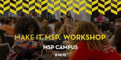 Make It. MSP. Workshop: MSP Campus tickets