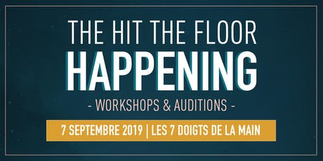 The Hit The Floor Happening - Workshops & Auditions billets