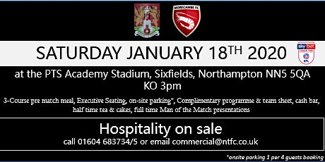 MORECAMBE HOSPITALITY AT NORTHAMPTON TOWN FOOTBALL CLUB