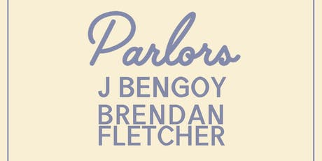 Parlors, J Bengoy, Brendan Fletcher at Arlene's Grocery! tickets